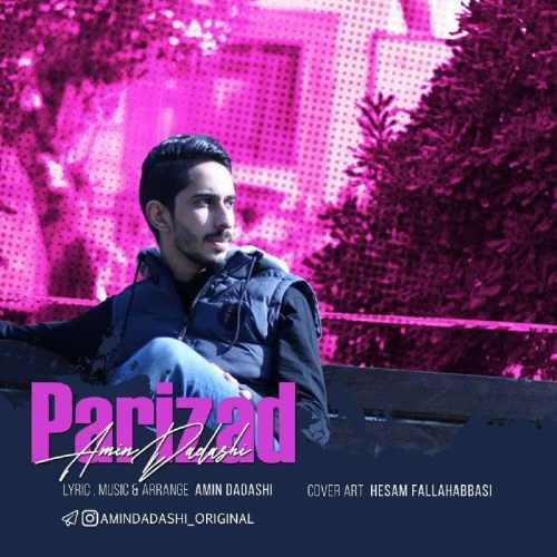دانلود آهنگ جدید امین داداشی به نام پریزاد