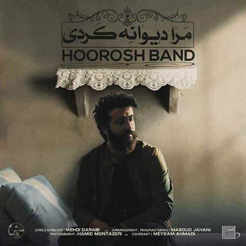 hs Hoorosh Band To Mara Divane Kardi - دانلود آهنگ جدید هوروش باند به نام تو مرا دیوانه کردی